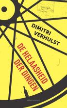 Dimitri Verhulst , De helaasheid der dingen - Jubileum editie