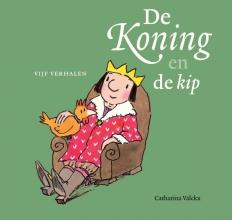 Catharina  Valckx De koning en de kip