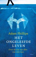 Adam  Phillips Het ongeleefde leven