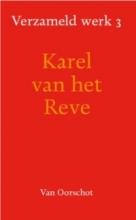 Karel van het Reve Verzameld Werk 3 (Geloof kameraden; Marius wil niet; Met twee potten pindakaas; Lenin echt bestaan; Art. 1969-197)