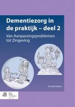 Ronald Geelen , Dementiezorg in de praktijk deel 2, van aanpassingsproblemen tot zingeving