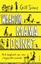 Gill Sims , Waarom mama drinkt