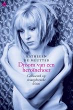 Kathleen de Meutter Droom van een heroinehoer