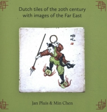 Min Chen Jan Pluis, Dutch tiles of the 20th century with images of the Far East
