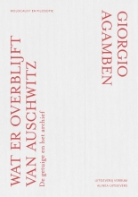 Georgio  Agamben Wat er overblijft van Auschwitz