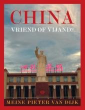 Meine Pieter van Dijk China, vriend of vijand?