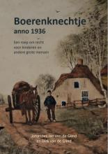 Dirk Van de Glind Johannes Jan Van de Glind, Boerenknechtje anno 1936