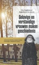 Mathijs  Lamberigts Gelovige en verstandige vrouwen maken geschiedenis