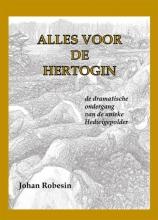 Johan Robesin , Alles voor de Hertogin