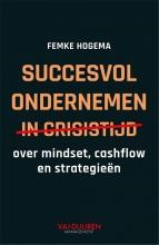 Femke Hogema , succesvol ondernemen in crisistijd