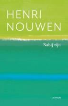 Henri Nouwen , Nabij zijn