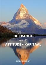 Marc  Lamont De Kracht van het Attitude-Kapitaal