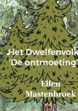 Ellen Mastenbroek , Het Dwelfenvolk