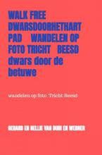 Gerard En Nellie Van Duin en Werner , Walk free dwarsdoorhethartpad wandelen op foto