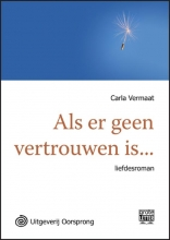 Carla  Vermaat Als er geen vertrouwen is - grote letter uitgave