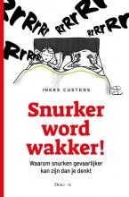 Ineke Custers , Snurker word wakker
