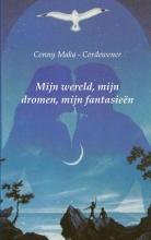 Conny  Maka - Cordewener Mijn wereld, mijn dromen, mijn fantasien