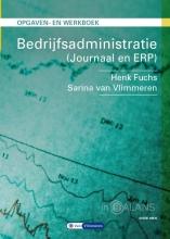 Sarina van Vlimmeren Henk Fuchs, Bedrijfsadministratie Journaal en ERP Opgaven- en werkboek