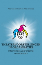 Peter de Roode Peter van den Boom, Theatervoorstellingen in organisaties