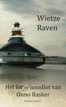 Wietze  Raven Het lot of noodlot van Onno Rasker