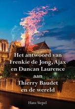Hans Siepel , Het antwoord van Frenkie de Jong, Ajax en Duncan Laurence aan Thierry Baudet en de wereld