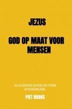 Piet Brans , Jezus, God op maat voor mensen.
