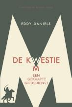Eddy A.M.  Daniels De kwestie M