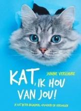 Janine Verschure , Kat, ik hou van jou!