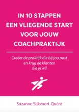 Suzanne Stikvoort-Quéré , In 10 stappen een vliegende start voor jouw coachpraktijk