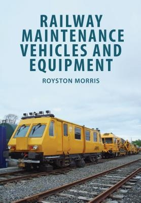 Royston Morris,Railway Maintenance Vehicles and Equipment