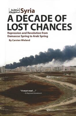 Carsten Wieland,Syria - A Decade of Lost Chances