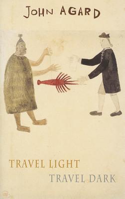 John Agard,Travel Light Travel Dark