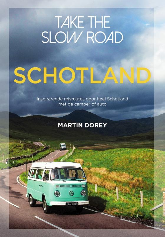Martin Dorey,Take the slow road Schotland
