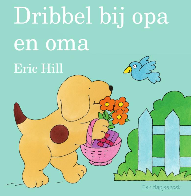 Eric Hill,Dribbel bij opa en oma
