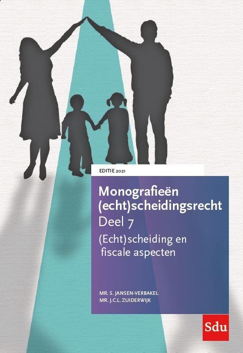Mr. J.C.L. Zuiderwijk, Mr. S. Jansen-Verbakel,(Echt)scheiding en fiscale aspecten. Editie 2021