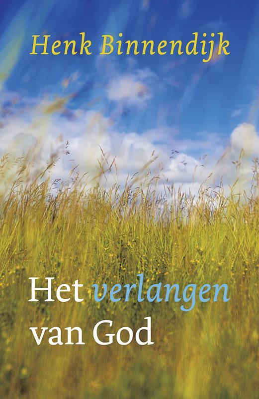 Henk Binnendijk,Het verlangen van God