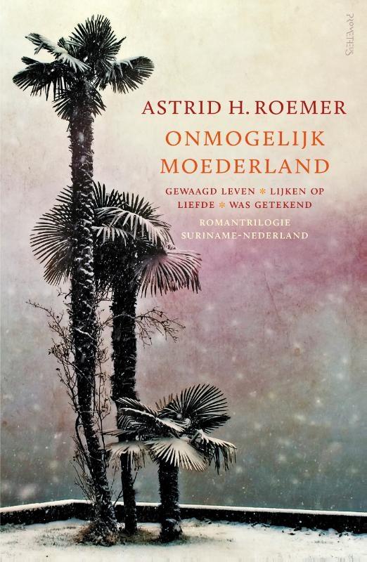 Astrid H. Roemer,Onmogelijk moederland