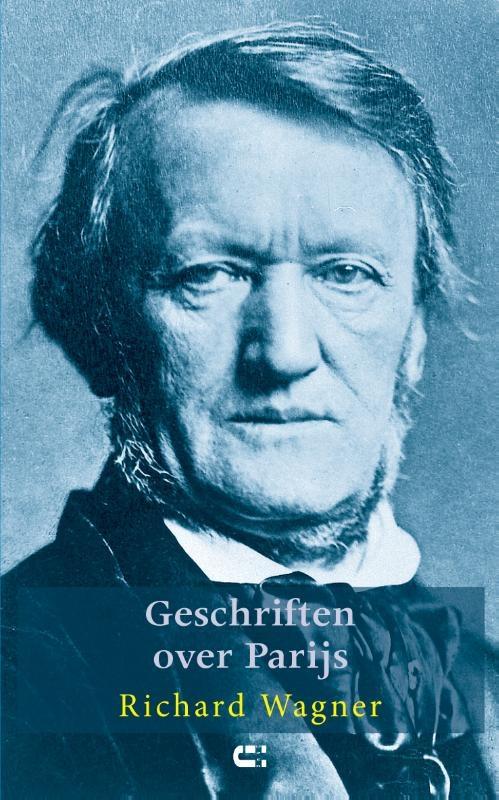 Richard Wagner,Geschriften over Parijs