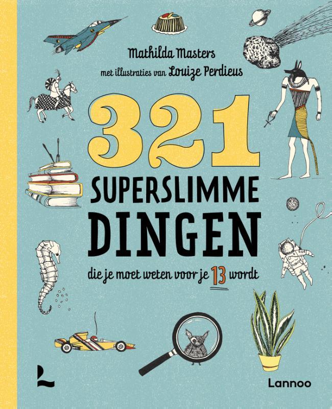 Mathilda Masters,321 superslimme dingen die je moet weten voor je 13 wordt