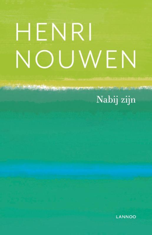 Henri Nouwen,Nabij zijn