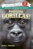 Thomson, Sarah L.,Amazing Gorillas!
