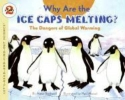 Rockwell, Anne                ,  Meisel, Paul,Why are the Ice Caps Melting?