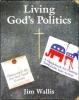 Wallis, Jim,Living God's Politics