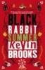 Brooks, Kevin,Black Rabbit Summer