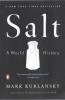 Kurlansky, Mark,Salt