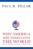 Pillar Paul,Why America Misunderstands the World