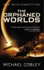 Cobley, Michael,The Orphaned Worlds