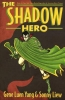 Yang, Gene Luen,The Shadow Hero
