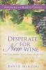 Herzog, David,Desperate for New Wine