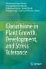 ,Glutathione in Plant Growth, Development, and Stress Tolerance